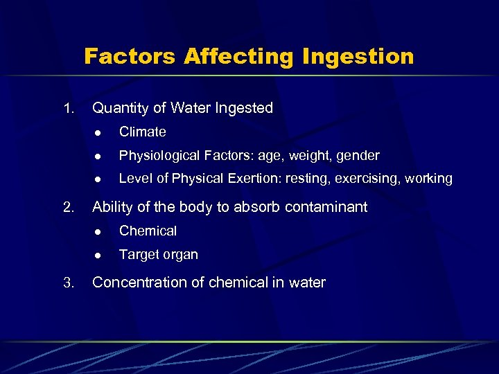 Factors Affecting Ingestion 1. Quantity of Water Ingested l l Physiological Factors: age, weight,