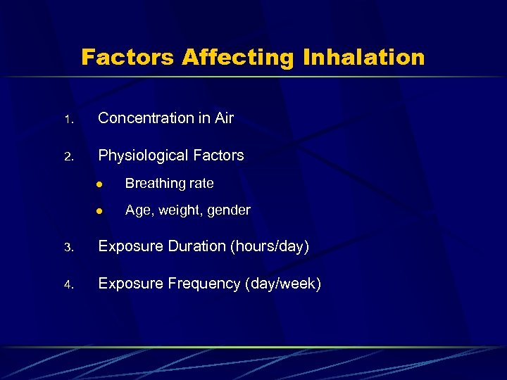 Factors Affecting Inhalation 1. Concentration in Air 2. Physiological Factors l Breathing rate l