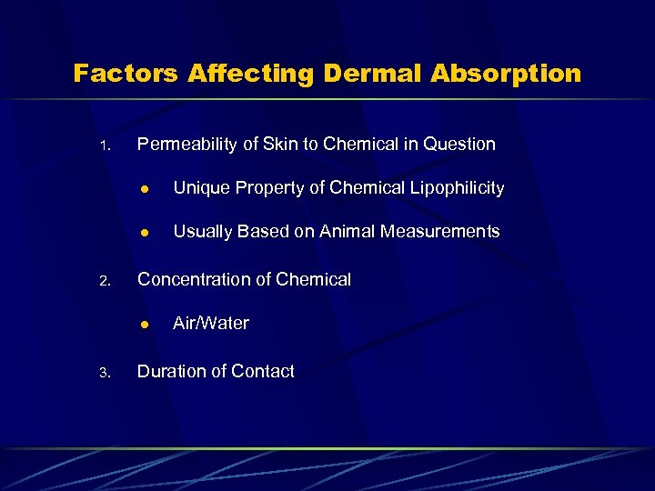 Factors Affecting Dermal Absorption 1. Permeability of Skin to Chemical in Question l l