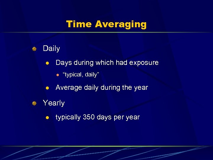"Time Averaging Daily l Days during which had exposure l l ""typical, daily"" Average"