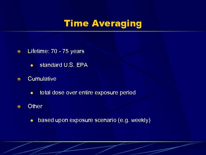 Time Averaging Lifetime: 70 - 75 years l standard U. S. EPA Cumulative l