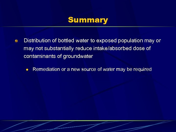 Summary Distribution of bottled water to exposed population may or may not substantially reduce