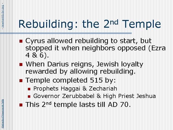 - newmanlib. ibri. org - Rebuilding: the 2 nd Temple n n n Cyrus