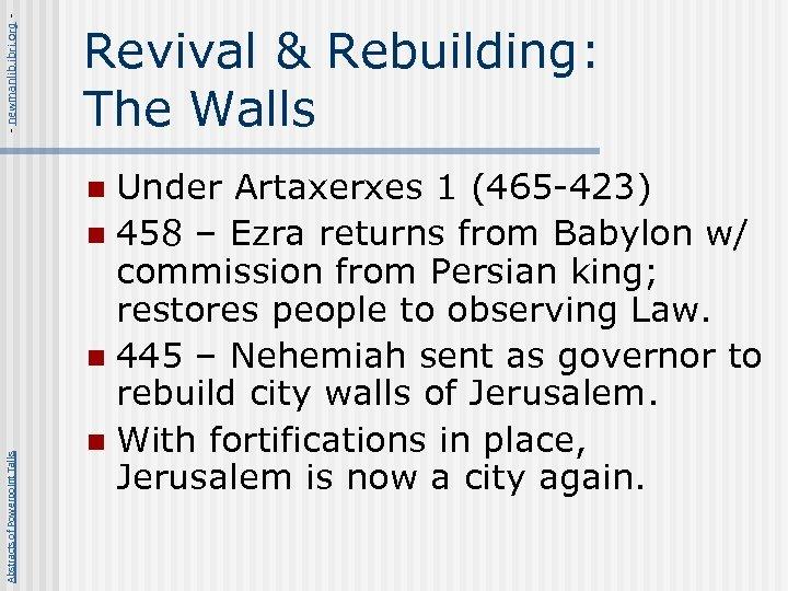 - newmanlib. ibri. org - Revival & Rebuilding: The Walls Under Artaxerxes 1 (465