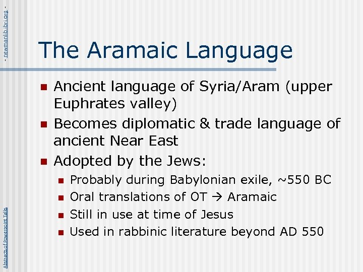 - newmanlib. ibri. org - The Aramaic Language n n n Ancient language of