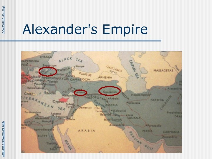 Abstracts of Powerpoint Talks - newmanlib. ibri. org - Alexander's Empire