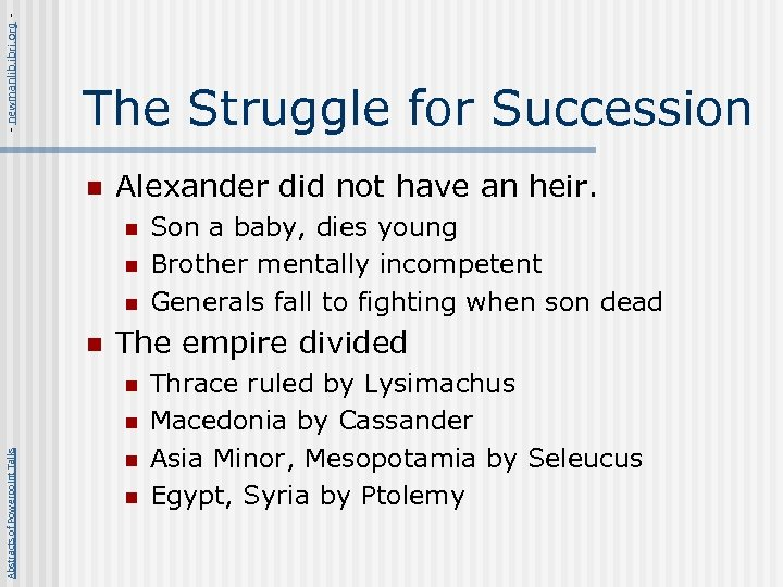 - newmanlib. ibri. org - The Struggle for Succession n Alexander did not have