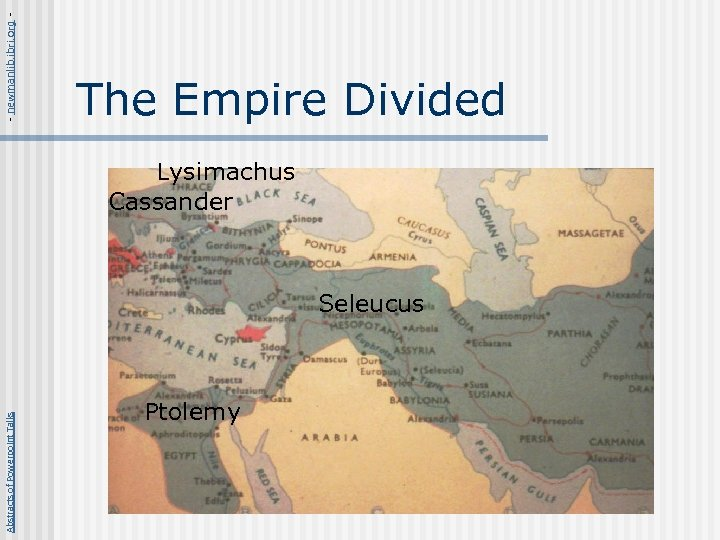 - newmanlib. ibri. org - The Empire Divided Lysimachus Cassander Abstracts of Powerpoint Talks