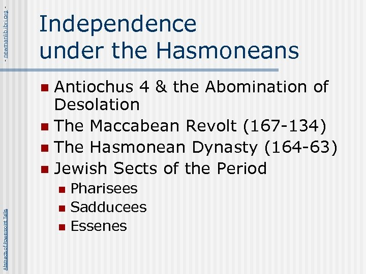- newmanlib. ibri. org - Independence under the Hasmoneans Antiochus 4 & the Abomination