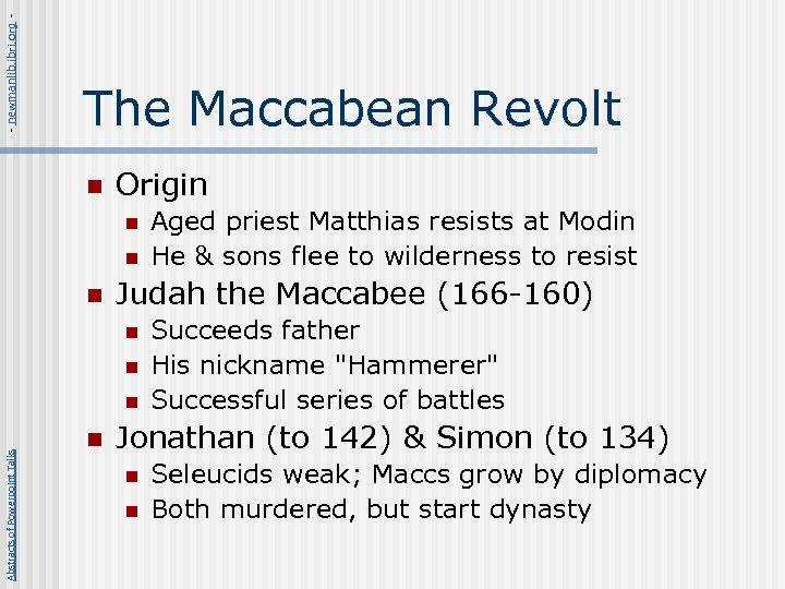 - newmanlib. ibri. org - The Maccabean Revolt n Origin n Judah the Maccabee