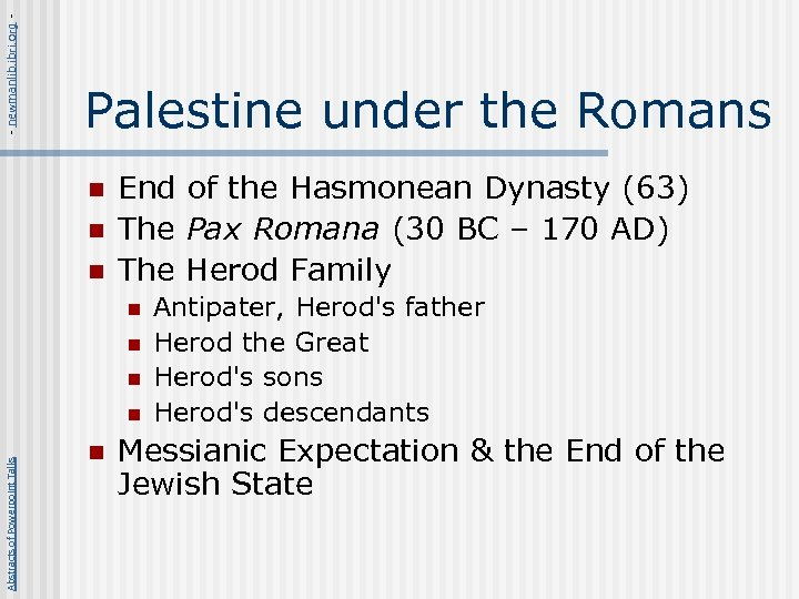 - newmanlib. ibri. org - Palestine under the Romans n n n End of