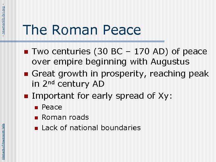- newmanlib. ibri. org - The Roman Peace n n n Two centuries (30