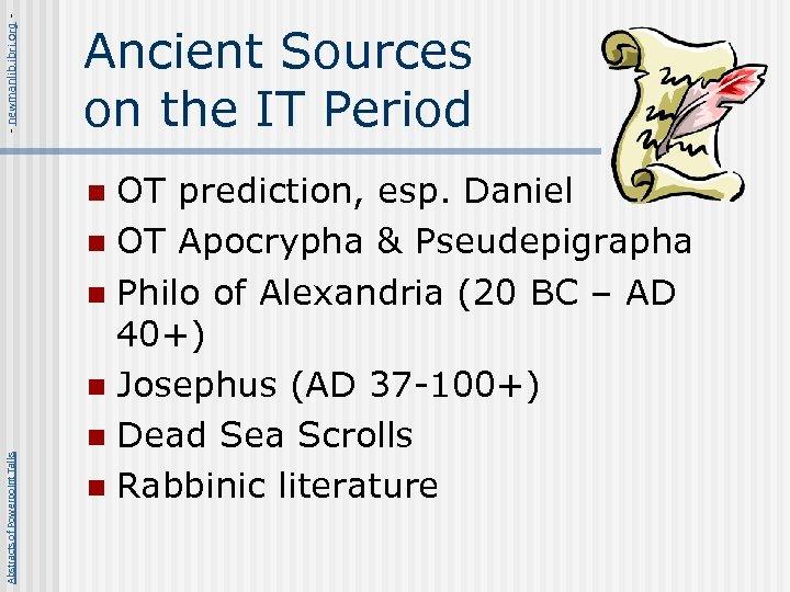 - newmanlib. ibri. org - Ancient Sources on the IT Period OT prediction, esp.