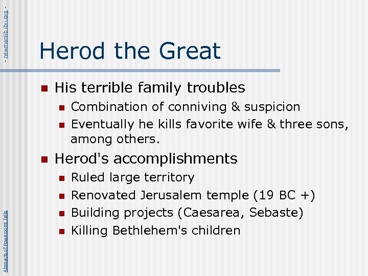 - newmanlib. ibri. org - Herod the Great n His terrible family troubles n