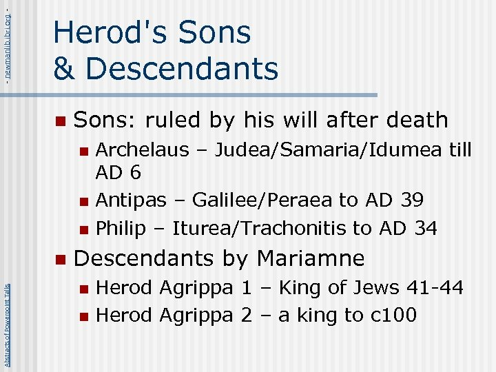 - newmanlib. ibri. org - Herod's Sons & Descendants n Sons: ruled by his