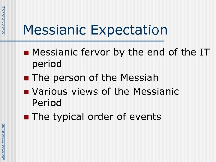 - newmanlib. ibri. org - Messianic Expectation Messianic fervor by the end of the