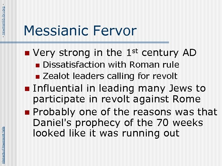 - newmanlib. ibri. org - Messianic Fervor n Very strong in the 1 st