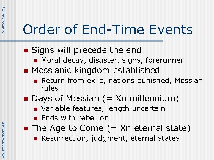 - newmanlib. ibri. org - Order of End-Time Events n Signs will precede the