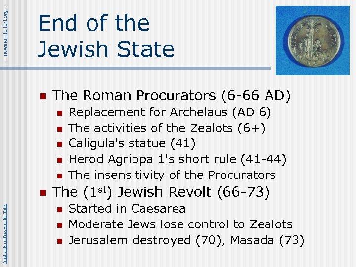 - newmanlib. ibri. org - End of the Jewish State n The Roman Procurators