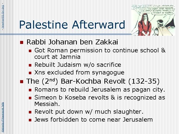 - newmanlib. ibri. org - Palestine Afterward n Rabbi Johanan ben Zakkai n n