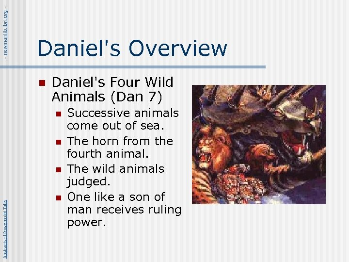 - newmanlib. ibri. org - Daniel's Overview n Daniel's Four Wild Animals (Dan 7)