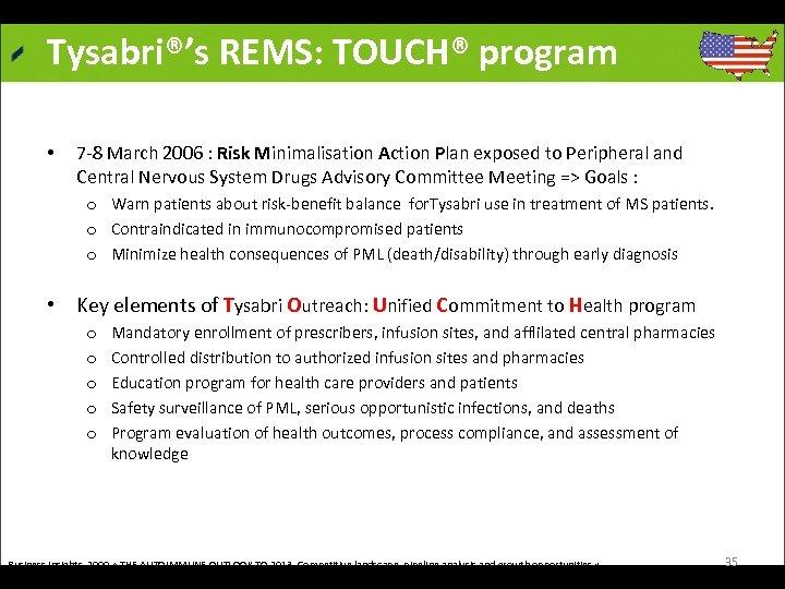 Tysabri®'s REMS: TOUCH® program • 7 8 March 2006 : Risk Minimalisation Action Plan