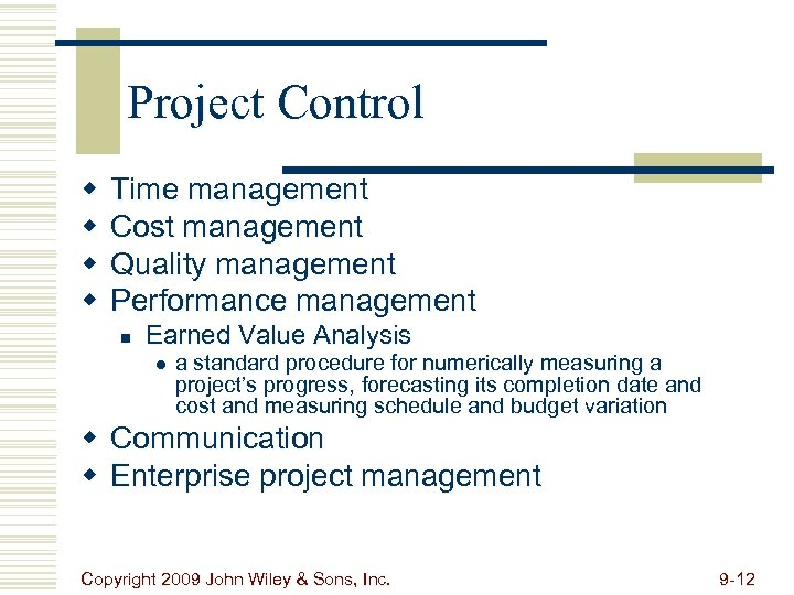 Project Control w w Time management Cost management Quality management Performance management n Earned