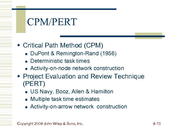 CPM/PERT w Critical Path Method (CPM) n n n Du. Pont & Remington-Rand (1956)