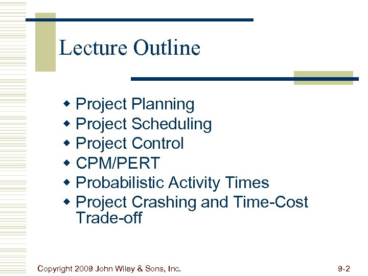 Lecture Outline w Project Planning w Project Scheduling w Project Control w CPM/PERT w