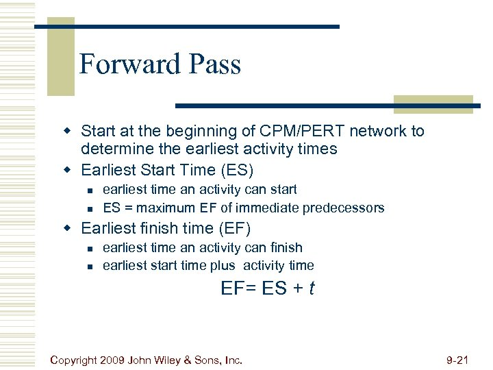 Forward Pass w Start at the beginning of CPM/PERT network to determine the earliest