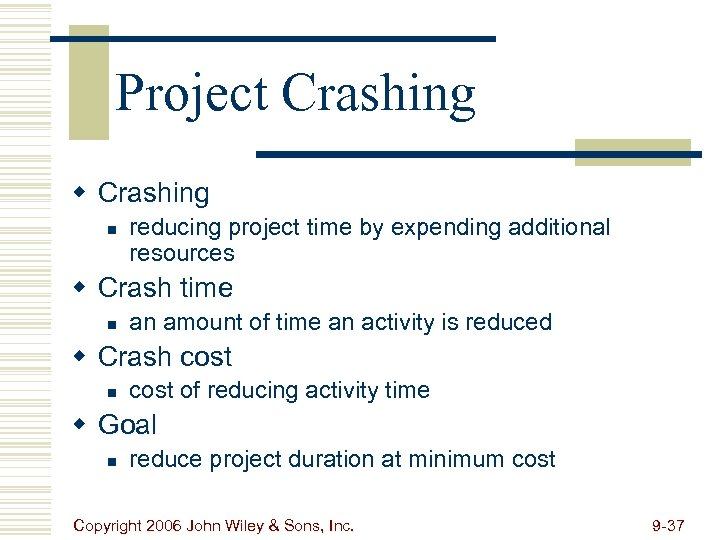 Project Crashing w Crashing n reducing project time by expending additional resources w Crash