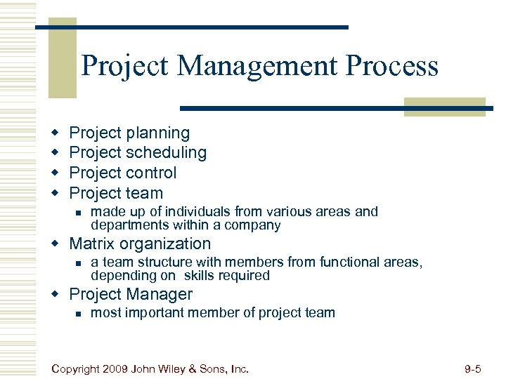 Project Management Process w w Project planning Project scheduling Project control Project team n