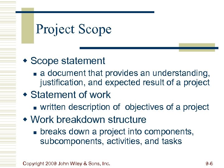 Project Scope w Scope statement n a document that provides an understanding, justification, and