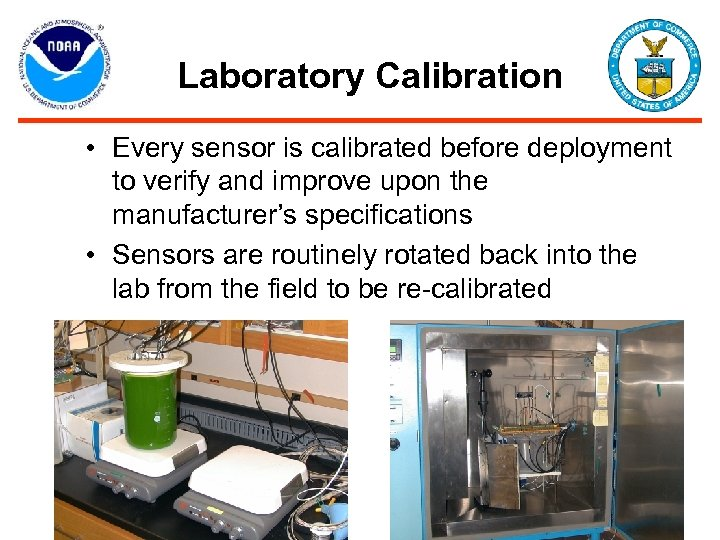 Laboratory Calibration • Every sensor is calibrated before deployment to verify and improve upon
