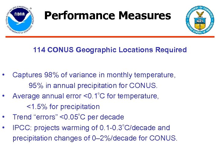 Performance Measures 114 CONUS Geographic Locations Required • • Captures 98% of variance in