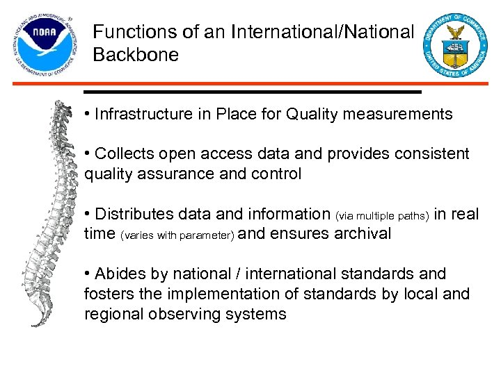 Functions of an International/National Backbone • Infrastructure in Place for Quality measurements • Collects