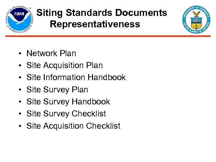 Siting Standards Documents Representativeness • • Network Plan Site Acquisition Plan Site Information Handbook