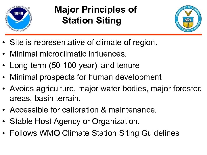 Major Principles of Station Siting • • • Site is representative of climate of