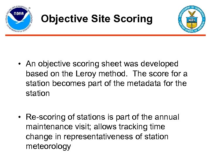 Objective Site Scoring • An objective scoring sheet was developed based on the Leroy