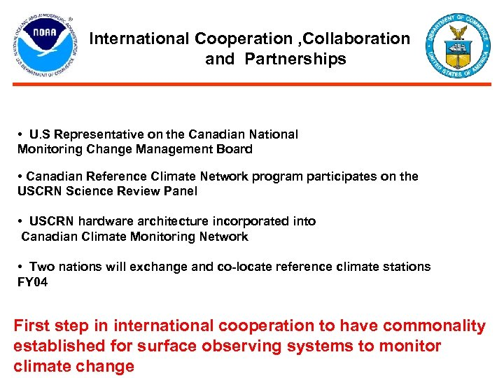 International Cooperation , Collaboration and Partnerships • U. S Representative on the Canadian National