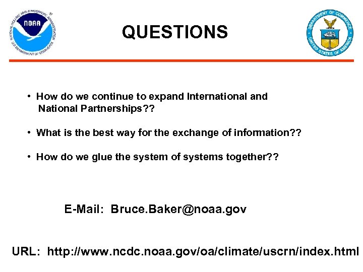 QUESTIONS • How do we continue to expand International and National Partnerships? ? •