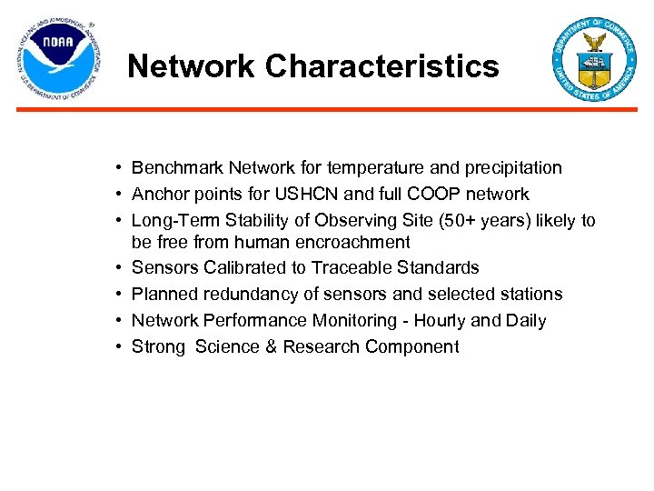 Network Characteristics • Benchmark Network for temperature and precipitation • Anchor points for USHCN