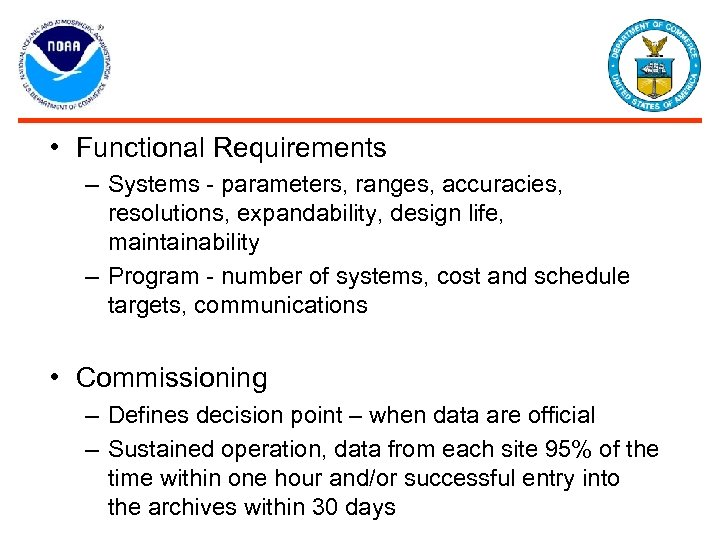• Functional Requirements – Systems - parameters, ranges, accuracies, resolutions, expandability, design life,