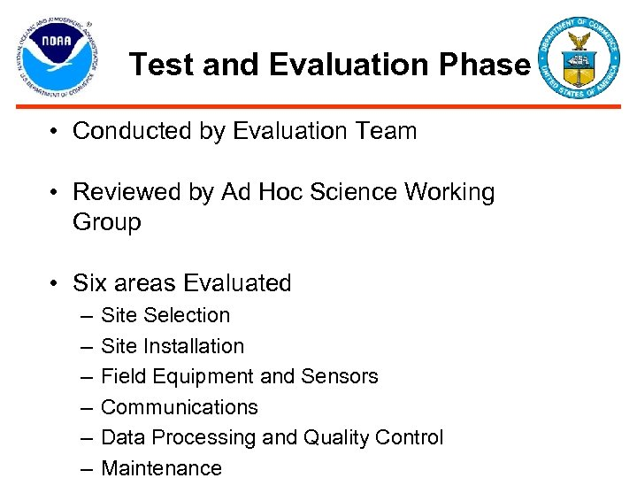 Test and Evaluation Phase • Conducted by Evaluation Team • Reviewed by Ad Hoc