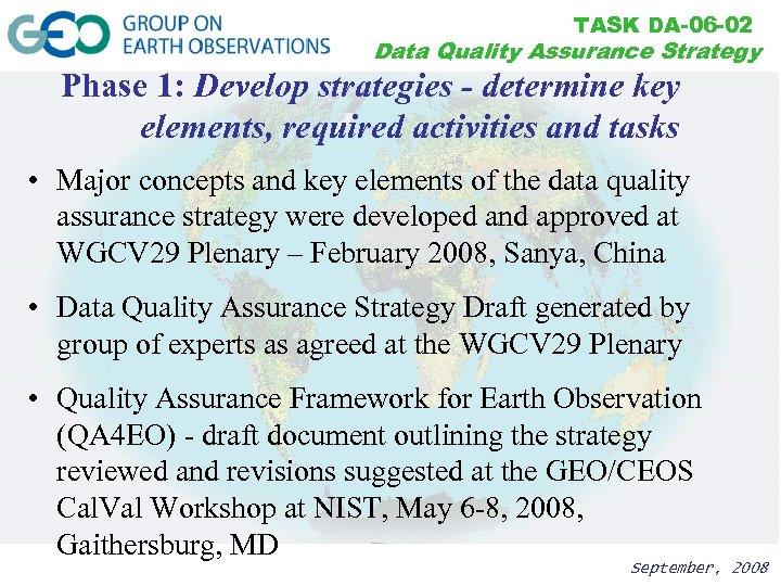 TASK DA-06 -02 Data Quality Assurance Strategy Phase 1: Develop strategies - determine key