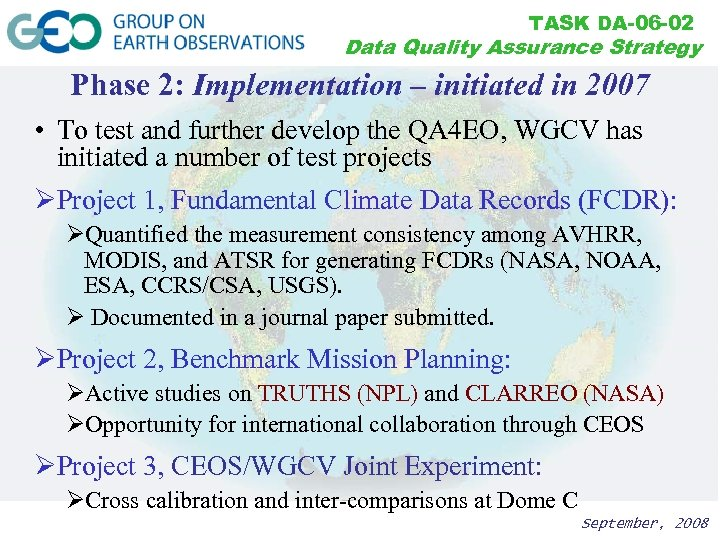 TASK DA-06 -02 Data Quality Assurance Strategy Phase 2: Implementation – initiated in 2007