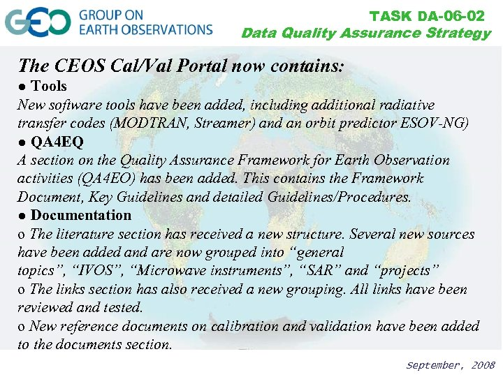 TASK DA-06 -02 Data Quality Assurance Strategy The CEOS Cal/Val Portal now contains: ●
