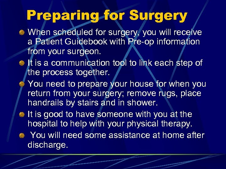 Preparing for Surgery When scheduled for surgery, you will receive a Patient Guidebook with