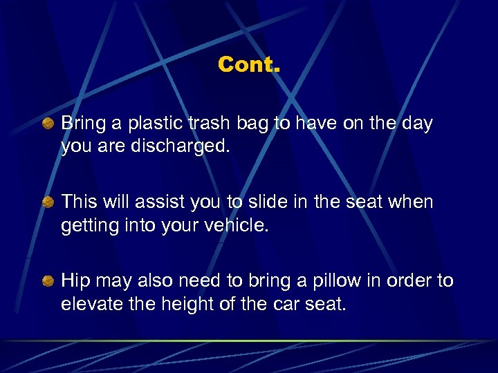 Cont. Bring a plastic trash bag to have on the day you are discharged.