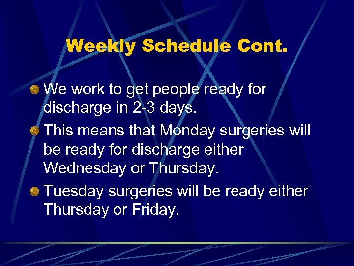 Weekly Schedule Cont. We work to get people ready for discharge in 2 -3